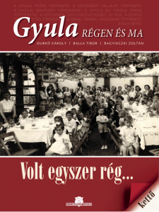 Gyula régen és ma sorozat 9. kötete, Volt egyszer rég 2.